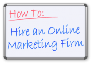 Online Marketing Firm, How to Hire an SEO & Online Marketing Firm, Online Marketing Help, SEO Help